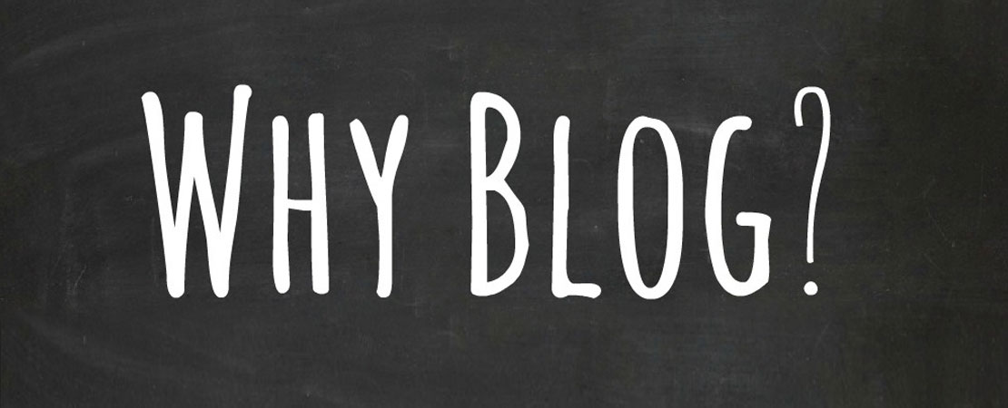 Why Write a Blog?