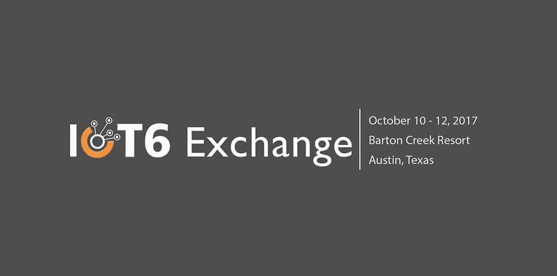 IoT6 Exchange Summit 2017 in Austin